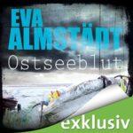 Eva Almstädt - Ostseeblut (Pia Korittki 6)