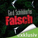 Gerd Schilddorfer - Falsch